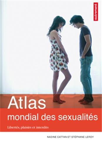 9782746731615: Atlas mondial des sexualités : Libertés, plaisirs et interdits