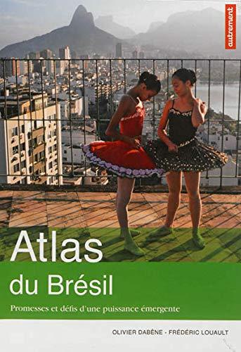 ATLAS DU BRÉSIL : PROMESSES ET DÉFIS D'UNE PUISSANCE ÉMERGENTE: DABÈNE ...