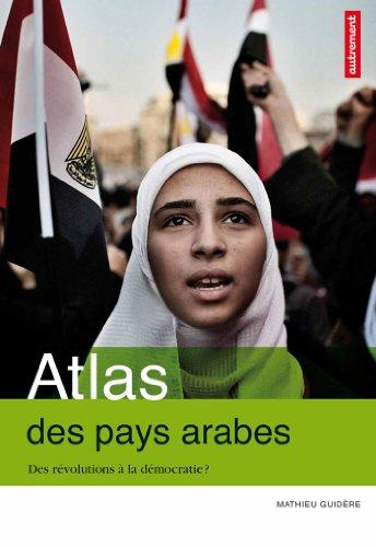 9782746732063: Atlas des pays arabes : Des r�volutions � la d�mocratie ?