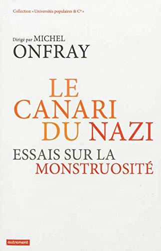 9782746734111: Le canari du nazi : Essais sur la monstruosité
