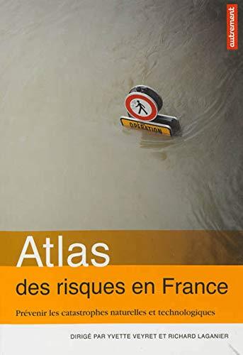 9782746734319: Atlas des risques en France : Prévenir les catastrophes naturelles et technologiques