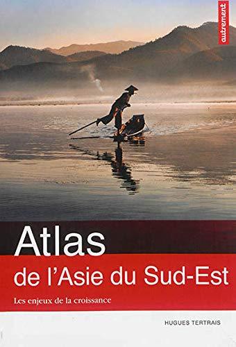 9782746734418: Atlas de l'Asie du Sud-Est : Les enjeux de la croissance