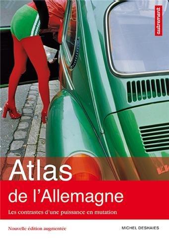 9782746734944: Atlas de l'Allemagne : Les contrastes d'une puissance en mutation