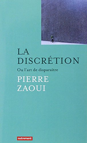 9782746735033: La discrétion : Ou l'art de disparaître (Les Grands Mots)