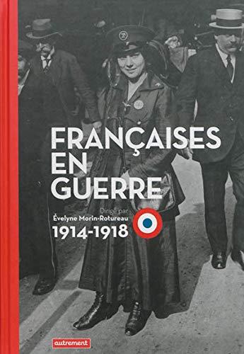 Françaises en guerre: Evelyne Morin Rotureau