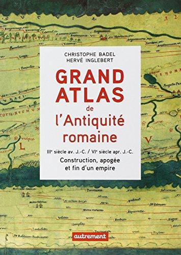 9782746739895: Grand atlas de l'Antiquité romaine : IIIe siècle avant J-C - VIe siècle après J-C