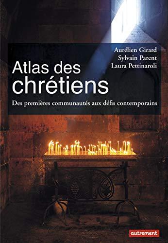 ATLAS DES CHRÉTIENS: PARENT SYLVAIN