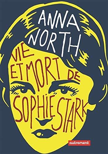 vie et mort de Sophie Stark: Anna North