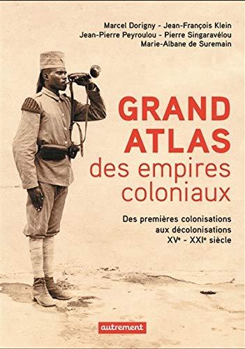 9782746742406: Grand atlas des empires coloniaux : Premières colonisations, empires coloniaux, décolonisations (XVe-XXIe siècles)