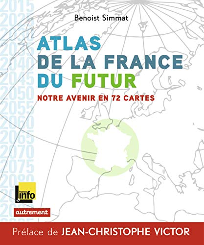 9782746742949: Atlas de la France du futur : Notre avenir en 72 cartes (Atlas/Monde)