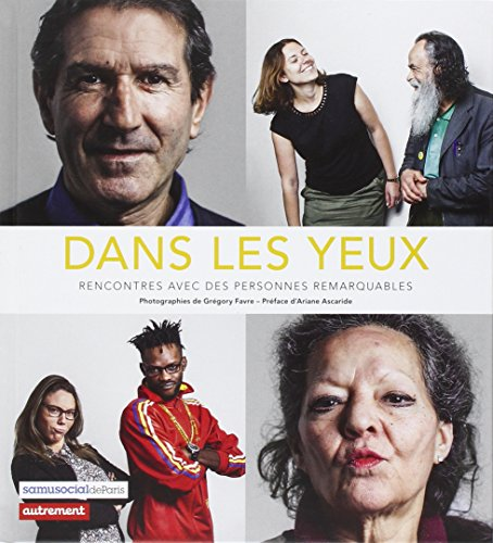 Dans les yeux : Rencontres avec des personnes remarquables: St�phane Delaunay