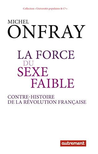 9782746743427: Force du sexe faible : une contre-histoire de la Révolution française(La)
