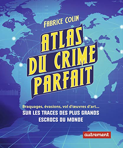 ATLAS DU CRIME PARFAIT: COLIN FABRICE