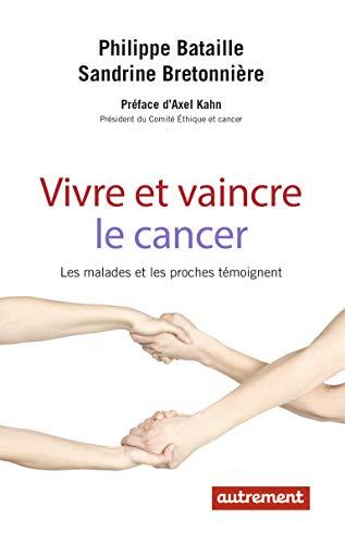 VIVRE ET VAINCRE LE CANCER: BATAILLE PHILIPPE