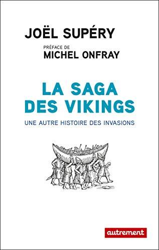 9782746746510: La saga des vikings : Une autre histoire des invasions