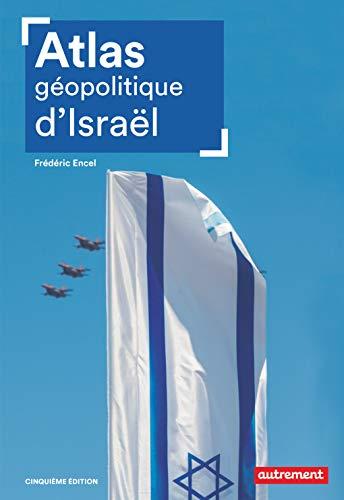 9782746750470: Atlas géopolitique d'Israël