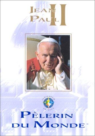 Jean-Paul II, pèlerin du monde: Juan Navarro Alcantara