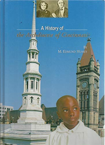 9782746800601: A History of the Archdiocese of Cincinnati