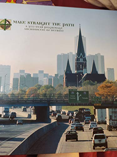9782746801455: Make Straight The Path A 300-Year Pilgrimage Archdiocese of Detroit