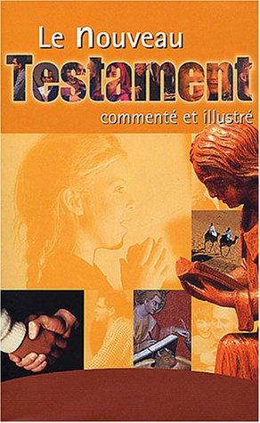 9782746806580: Le Nouveau Testament comment� et illustr�