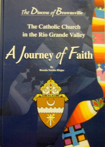 9782746809291: A Journey of Faith: The Catholic Church in the Rio Grande Valley