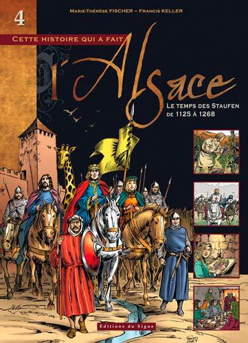 9782746822153: BD Alsace : Tome IV le Temps des Staufen de 1125 a 1268