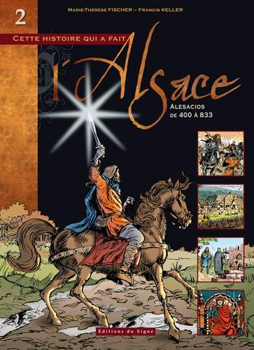 9782746822474: Cette histoire qui a fait l'Alsace, Tome 2 : Alesacios (de 400 à 833)