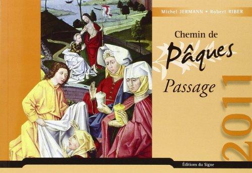 Chemin de Paques 2011- Passage (French Edition): Riber et Jermann