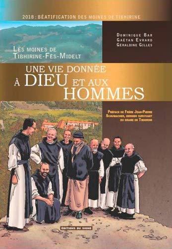 9782746825949: Une vie donn�e � Dieu et aux hommes : Les moines de Tibhirine-F�s-Midelt