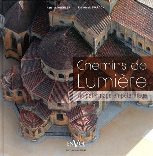 9782746827875: Chemins de lumi�re : de p�lerinages en p�lerinages