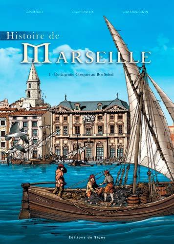 9782746828056: Histoire de Marseille, Tome 1 : De la grotte Cosquer au Roi Soleil