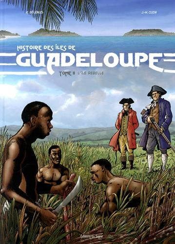 9782746831063: BD Histoire de la Guadeloupe - Tome 2 L'�le rebelle