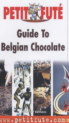 Guide to Belgian Chocolate (Petit Fute Travel Guides): Bernard Dubrulle