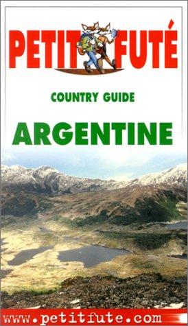 LE PETIT FUTE ; ARGENTINE: AUZIAS, DOMINIQUE ; LABOURDETTE, JEAN-PAUL