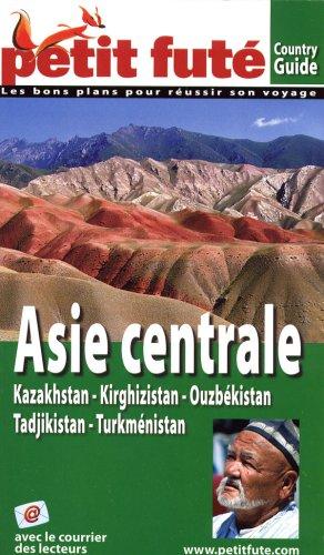 9782746911499: Petit Futé Asie centrale : Kazakhstan, Kirghizistan, Ouzbékistan, Tadjikistan, Turkménistan