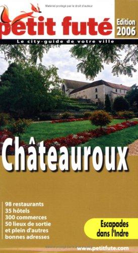 9782746912120: Chateauroux 2006, le Petit Fute