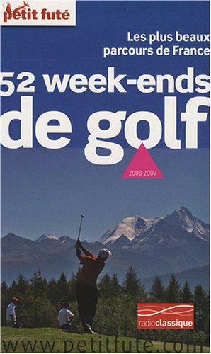 9782746918917: Petit Futé 52 Week-ends de golf : Les plus beaux parcours de France
