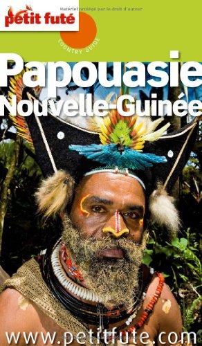 9782746928053: Petit Futé Papouasie, Nouvelle-Guinée