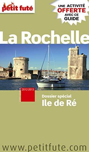 Petit Futé La Rochelle: Dominique Auzias; Jean-Paul