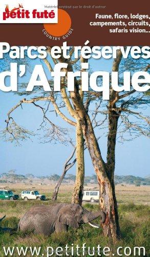 9782746951877: Petit Futé Parcs et réserves d'Afrique