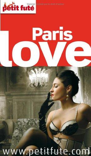 9782746952164: GUIDE PETIT FUTE ; THEMATIQUES; Paris love ; édition 2012