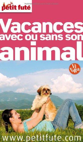 9782746954021: vacances avec ou sans son animal, 2012 petit fute