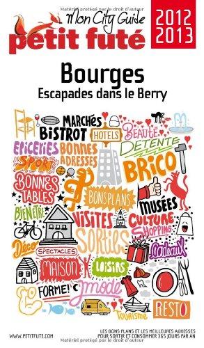 9782746955196: Petit Futé Bourges : Ecapades dans le Berry