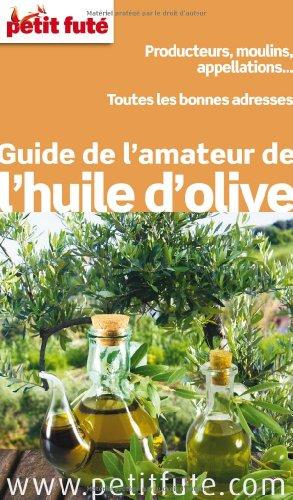 9782746959972: Guide de l'amateur de l'huile d'olive