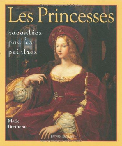Les princesses racontées par les peintres (9782747000529) by Marie Bertherat