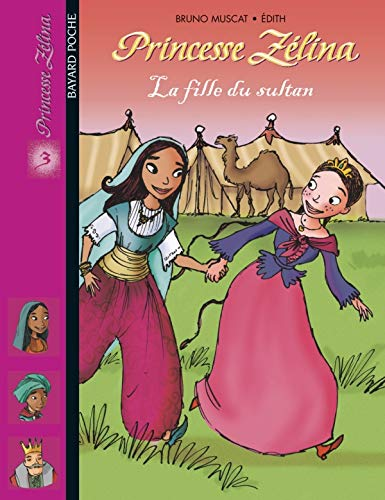 9782747000796: Princesse Zélina, numéro 3 : La Fille du sultan