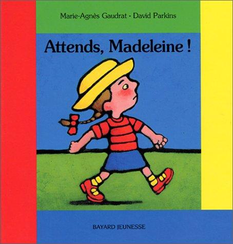 Attends, Madeleine ! (2747001393) by Gaudrat, Marie-Agnès; Parkins, David