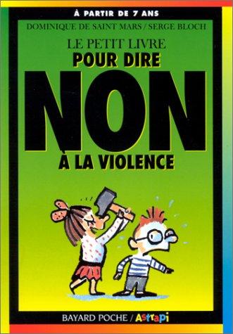 Petit livre pour dire non a la violence nlle ?dition: De Saint Mars