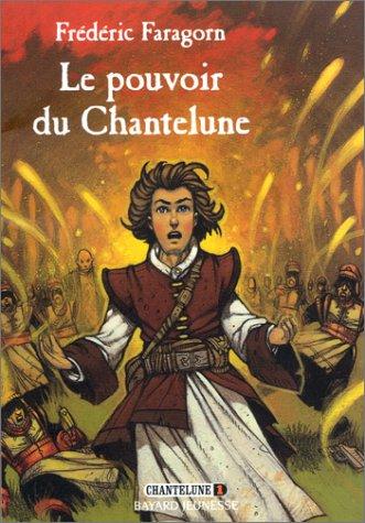 9782747004183: Chantelune, tome 1 : Le Pouvoir de Chantelune