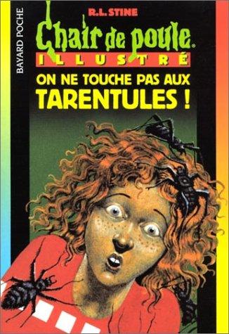 On ne touche pas aux tarentules: Stine, R.-L., Nicollet,